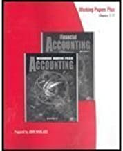 Working Papers to Accompany Accounting, 21e Chapters 1-17 or Financial Accounting, 9e