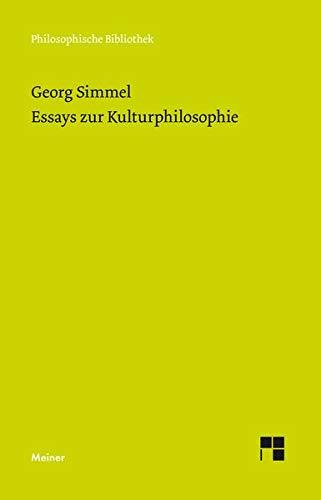 Essays zur Kulturphilosophie (Philosophische Bibliothek)