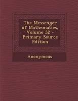 The Messenger of Mathematics, Volume 32 - Primary Source Edition