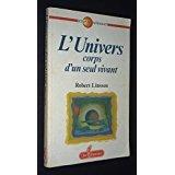 L'Univers - Corps d'un seul vivant