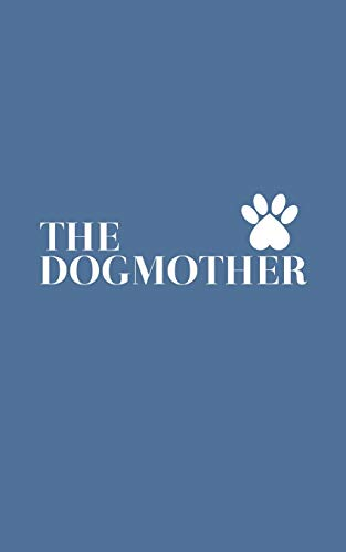 The Dogmother: The Dogmother Notebook Mom Dog Lover - Funny Doodle Diary Book on Mother's Day For Mommy Who Loves Dogs With Graphic Pug Paw Footprint ... Humour For Animal Rescuer or Doggy Owner download ebooks PDF Books