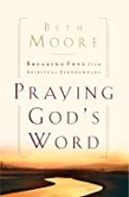 Praying God's Word (00) by Moore, Beth [Hardcover (2000)]