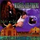 Cactus Cruz by Michael Lee Firkins (2013-05-03)