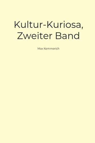 Kultur-Kuriosa, Zweiter Band