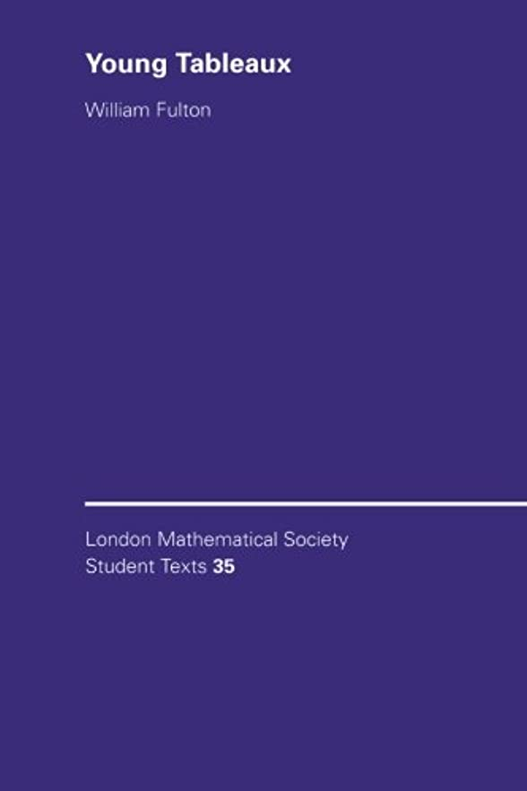 大惨事現像挽くLMSST: 35 Young Tableaux (London Mathematical Society Student Texts)