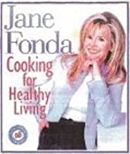 Jane Fonda: Cooking for Healthy Living - 120 Low-Fat Recipes by Jane Fonda (1996-10-17)
