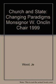 CHURCH & STATE CHANGING PARADI: Monsignor W. Onclin Chair 1999