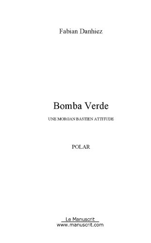 Bomba Verde (FICTION) (French Edition)
