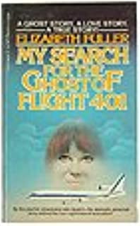 By ELIZABETH FULLER My Search For The Ghost Of Flight 401 [Paperback]