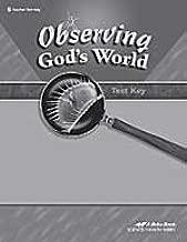 Observing God's World 6 TEST KEY (A Beka Book SCIENCE/HEALTH SERIES)