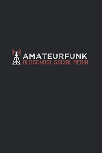 Amateurfunk Oldschool Social Media: Notizbuch A5 6x9 Zoll Liniert 120 Seiten Amateurfunk Geschenk Amateurfunker Radio Funk Geschenkidee Tagebuch
