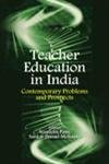 Teacher Education in India: Contemporary Problems and Prospects