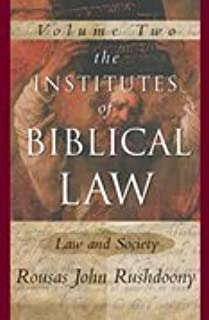 The Institute of Biblical Law, Vol 2: Law and Society