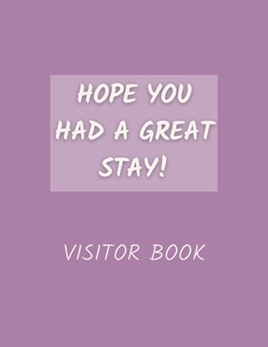 Hope You Had A Great Stay Visitor Book: Premium Guest Book for Vacation Home, Air BnB or Hotel, 120 Pages, 8.5 x 11 inches, Cream