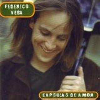 Federico Vega: Capsulas De Amor