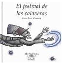 El Festival De Las Calaveras/the Skeletons Festival (Beginning Readers) (Spanish Edition)