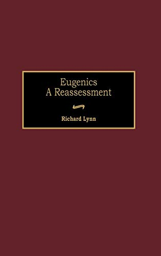 Eugenics: A Reassessment (Human Evolution, Behavior, and Intelligence) (Praeger Studies of Foreign Policies of the Great Powers)