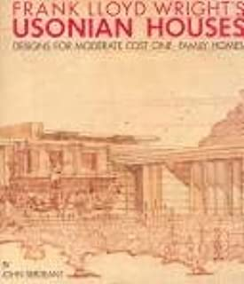 Frank Lloyd Wright's Usonian houses: The case for organic architecture