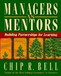 Managers as Mentors by Chip R Bell (1996-01-01)