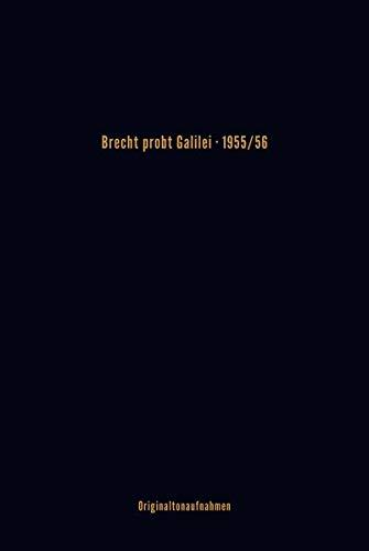 Brecht probt Galilei: 1955/56