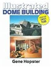 Illustrated Dome Building: Step-by-step Complete Plans