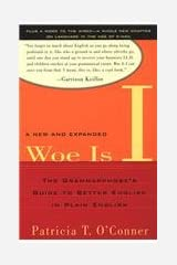 Woe Is I: The Grammarphobe's Guide to Better English in Plain English Library Binding