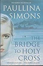 By Paullina Simons - The Bridge to Holy Cross (2003-02-17) [Paperback]