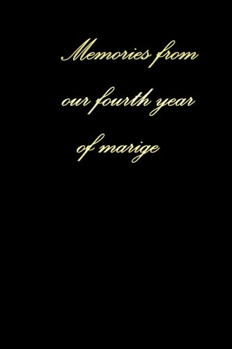 Memories From Our fourth Year Together: Lined Writing Journal Notebook, Anniversary Gift for Couples, Blank Book, Black Gold.: A