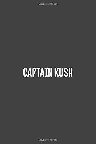 Captain Kush: Blank Dot Grid Notebook: A Perfect Gift for People Who Use Planners, Organizers, Budgets, or Trackers