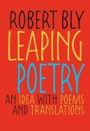 Leaping Poetry (09) by Bly, Robert [Paperback (2008)]