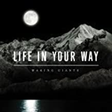 Waking Giants by Life in Your Way