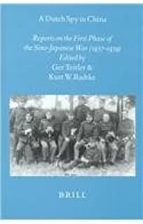 A Dutch Spy in China: Reports on the First Phase of the Sino-Japanese War (1937-1939) (Brill's Japanese Studies Library)