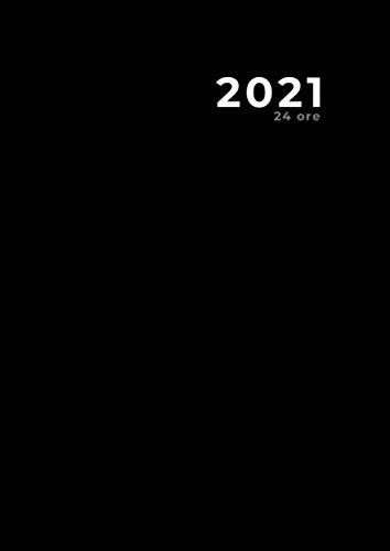 Agenda giornaliera 2021, 24 ore, nero classico (365 giorni): Notebook   Formato A4   372 pagine