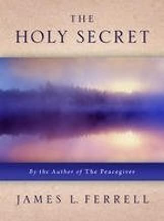 The Holy Secret--bcd by James L Ferrell (2008-04-02)