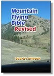 Mountain Flying Bible /& Flight Operations Handbook Expanded