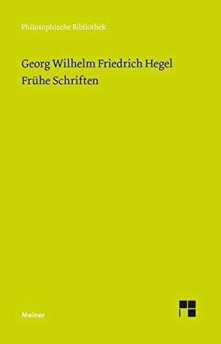 Frühe Schriften: Frankfurter Manuskripte und Druckschriften (Philosophische Bibliothek)