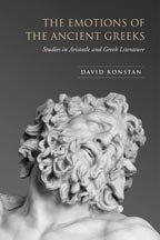Compare Textbook Prices for The Emotions of the Ancient Greeks: Studies in Aristotle and Classical Literature Robson Classical Lectures 1 Edition ISBN 9780802095589 by Konstan, David