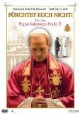 Fürchtet euch nicht! Das Leben Papst Johannes Pauls II. DVD