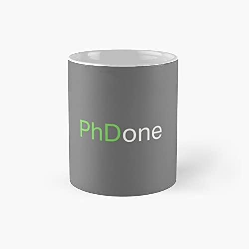 Top Best Phd Done Graduate Gift Design Classic - Taza de té (cerámica, 11 onzas), diseño con texto en inglés, color blanco