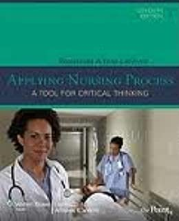 Applying Nursing Process: A Tool for Critical Thinking 7th (seventh) edition