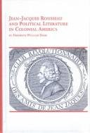 Jean-Jacques Rousseau and Political Literature in Colonial America