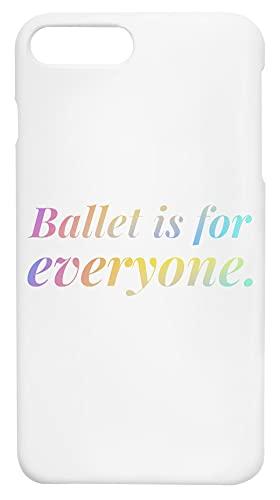 Ballet Is For Everyone Plástico iPhone 7 Plus, 8 Plus Caja del Teléfono a Prueba de Golpes Phone Case Shockproof