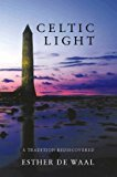 By Esther De Waal - Celtic Light: A Tradition Rediscovered (1997) [Paperback]