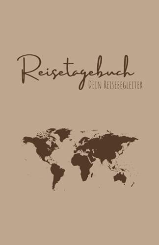 REISETAGEBUCH | Dein Reisebegleiter: Reisejournal zum ausfüllen | Reisetagebuch für deine Weltreise, Europareise, Vanreise oder Städtereise | Taschenbuch | Geschenk für Weltenbummler | A5