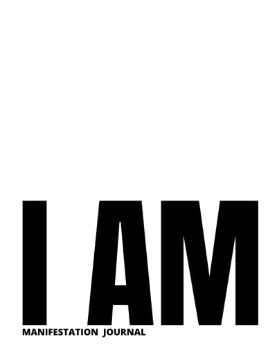 I AM: Manifestation Journal