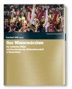 *Handball WM 2007 – Ein deutsches Wintermärchen*