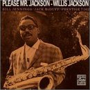 Please Mr Jackson by Willis Jackson (1999-07-08)