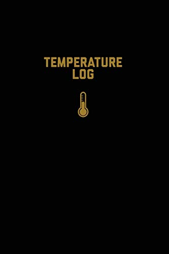 Temperature Log: Record Book, Monitor Details, Time, Date, Fridge, Freezer, Recording Work Or Home, Tracker, Journal