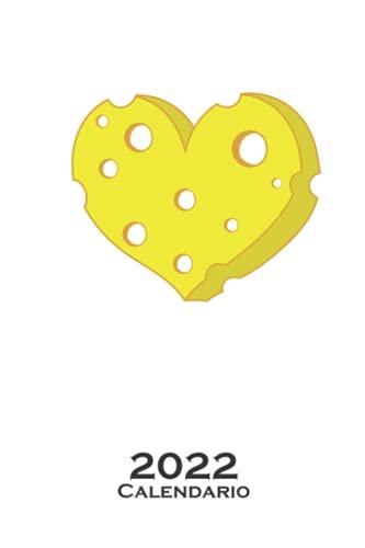 Pedazo de queso con forma de corazón Calendario 2022: Calendario anual para Los fans del producto lácteo