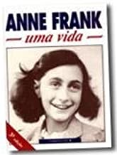 Anne Frank - Uma Vida ( em Língua Portuguesa )